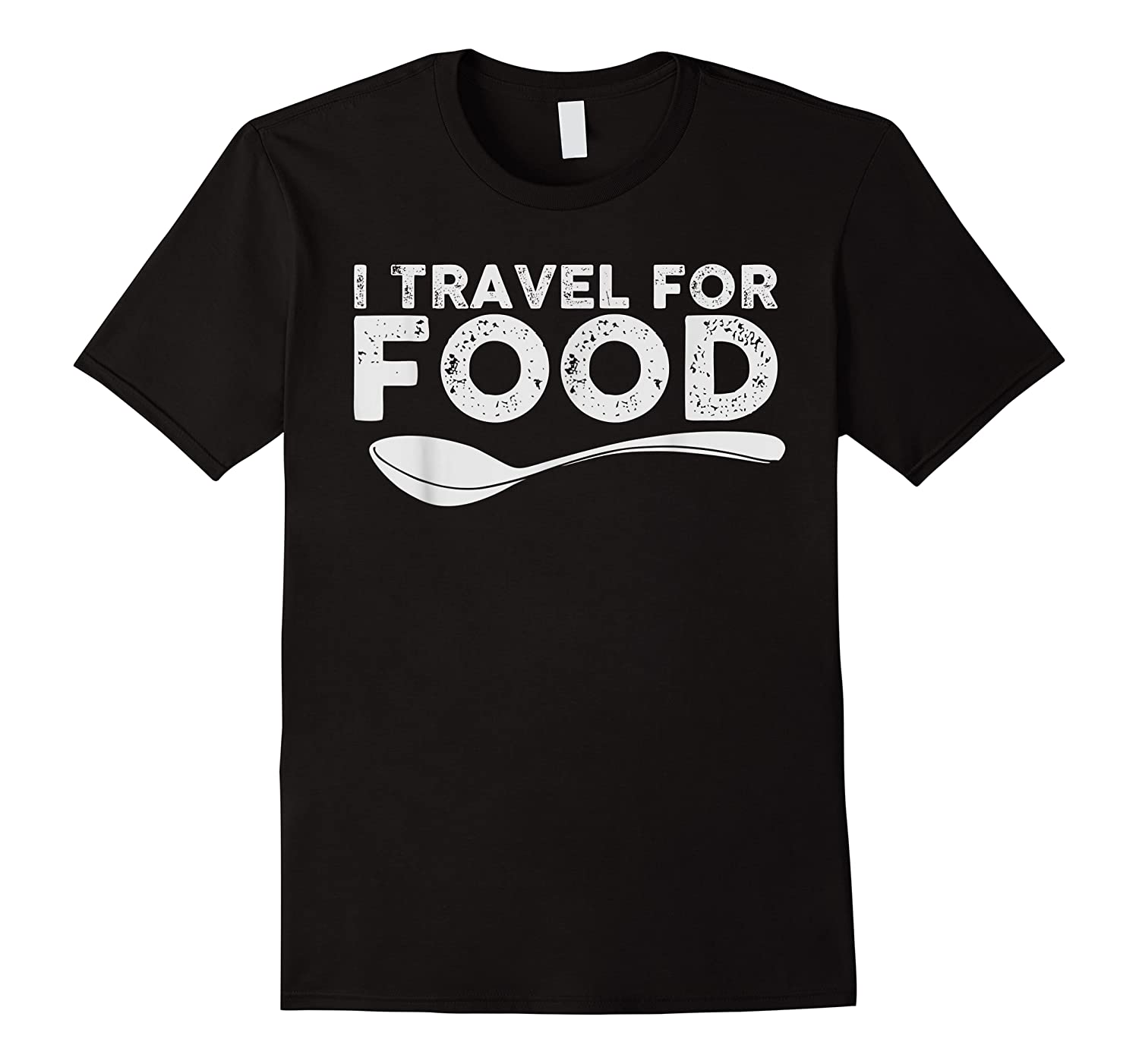 Travel For Food Foodie Blogger Gift Shirts