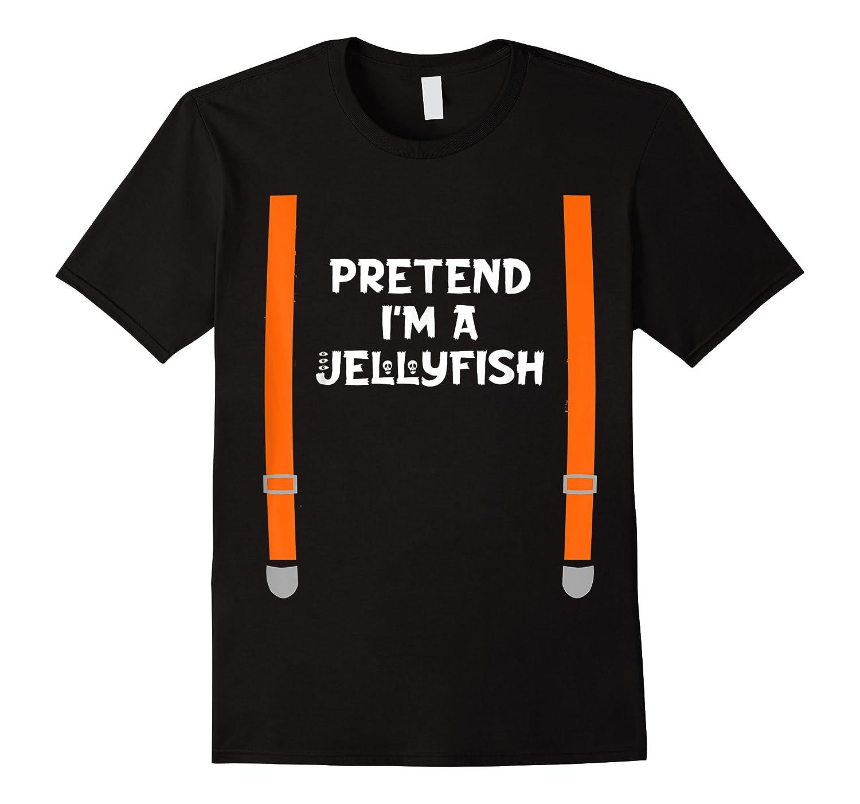 Pretend I'm Jellyfish Funny Lazy Halloween Party Costume Shirts