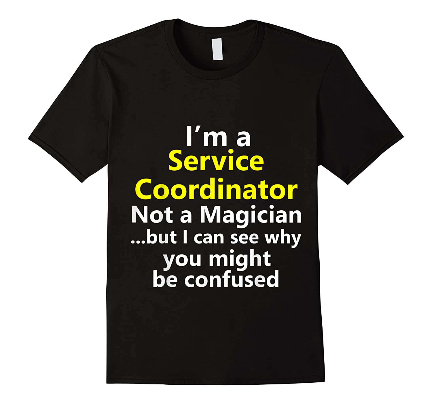 Funny Service Coordinator Job Career Client Occupation Gift Shirts