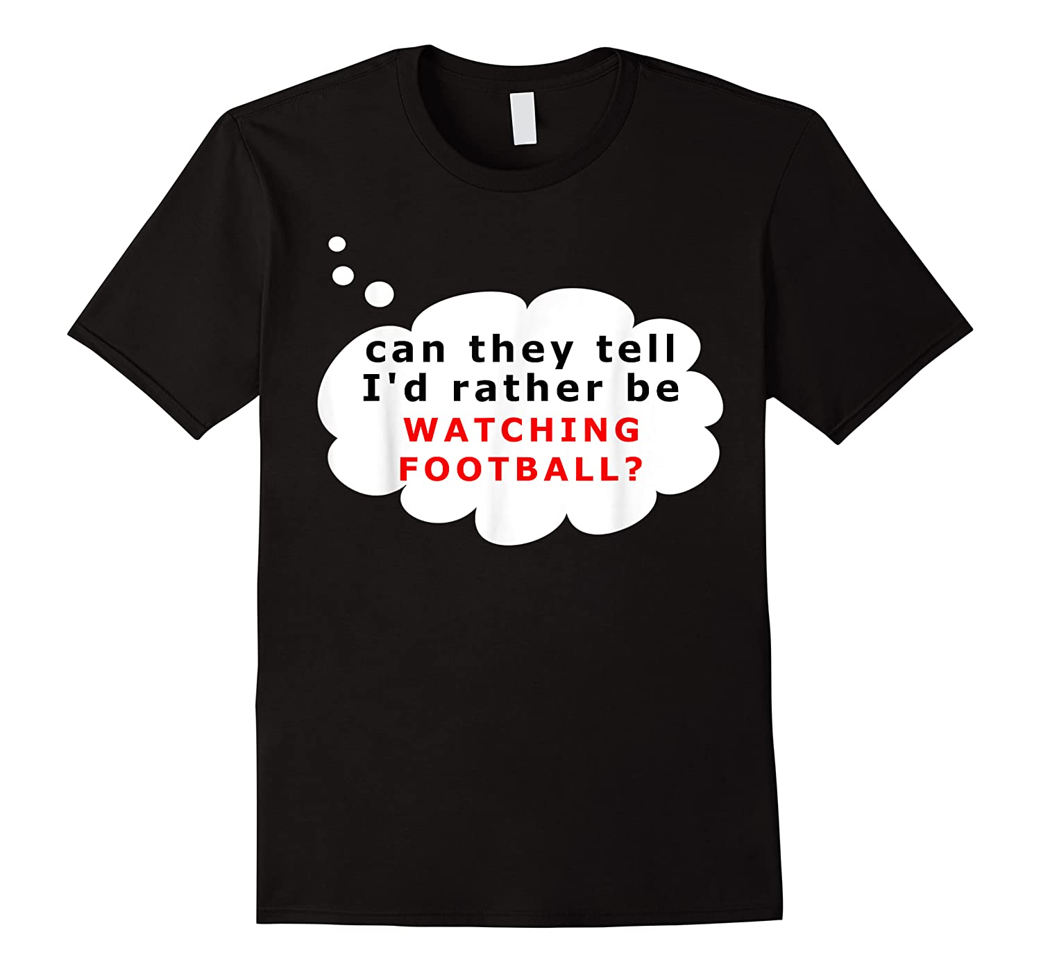 Funny Football Fan T-shirt Rather