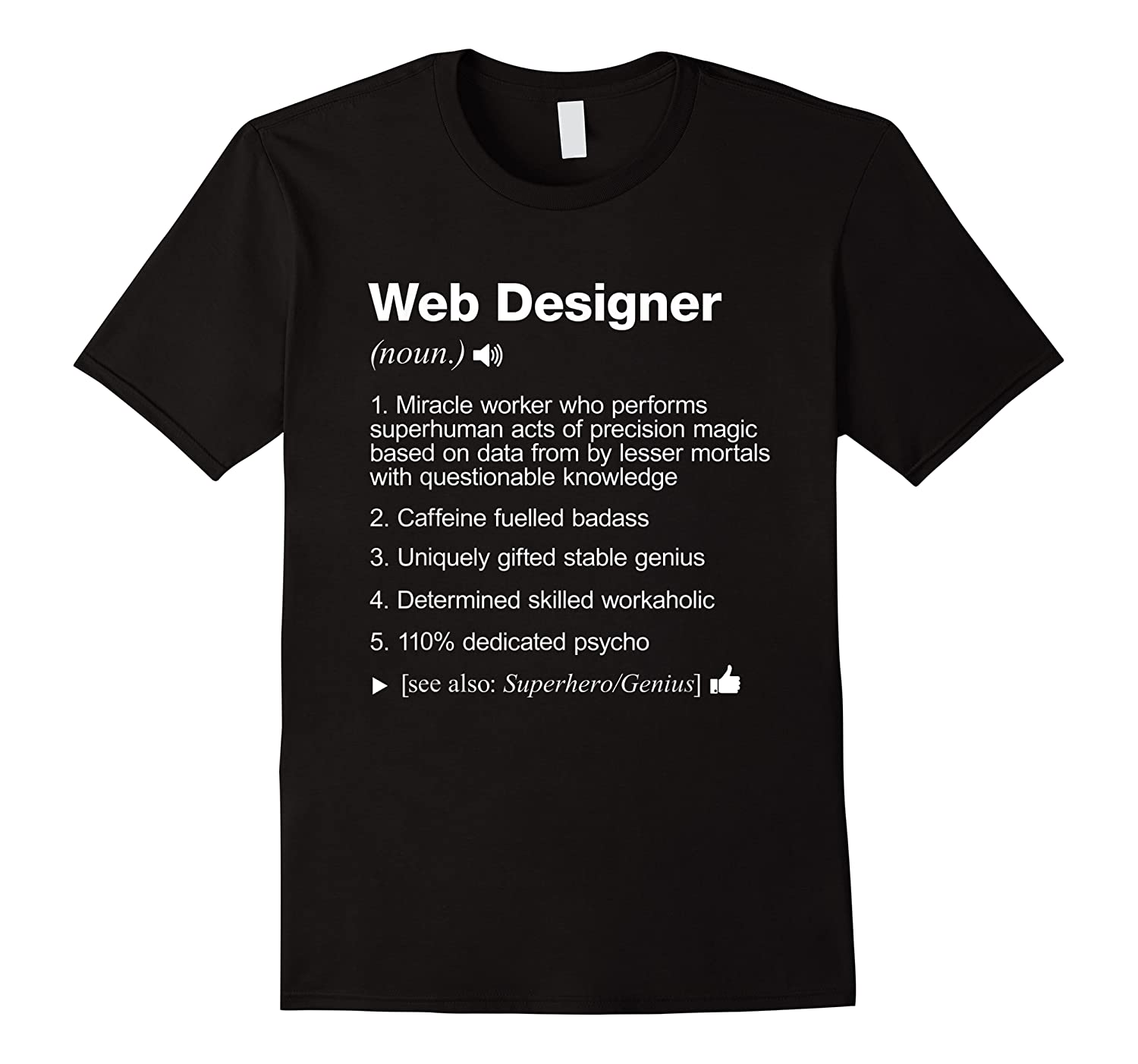 Web Designer Job Definition Meaning Funny Shirts