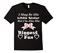 May Be His Little Sister Biggest Fan Baseball Shirts Black