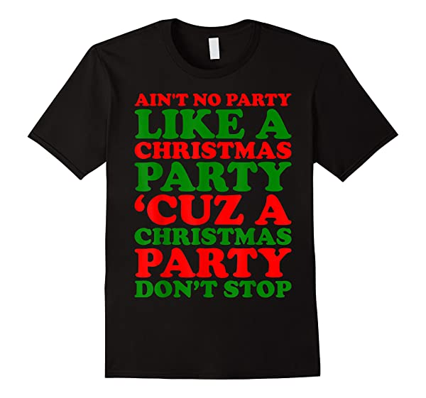 Aint No Party Like A Christmas Party Xmas T-shirt