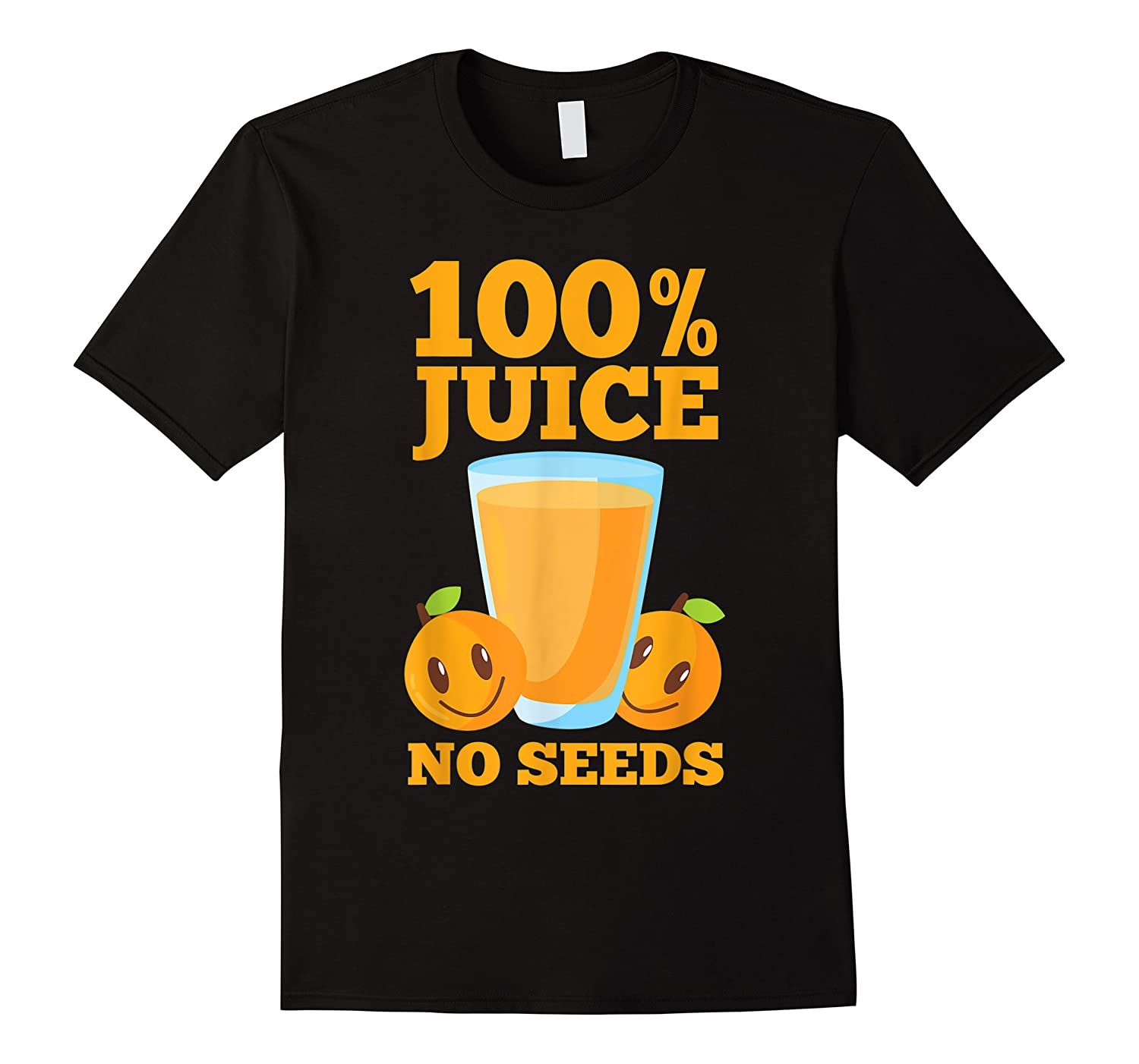 100 Juice No Seeds  Funny Men's Vasectomy Gift Shirts