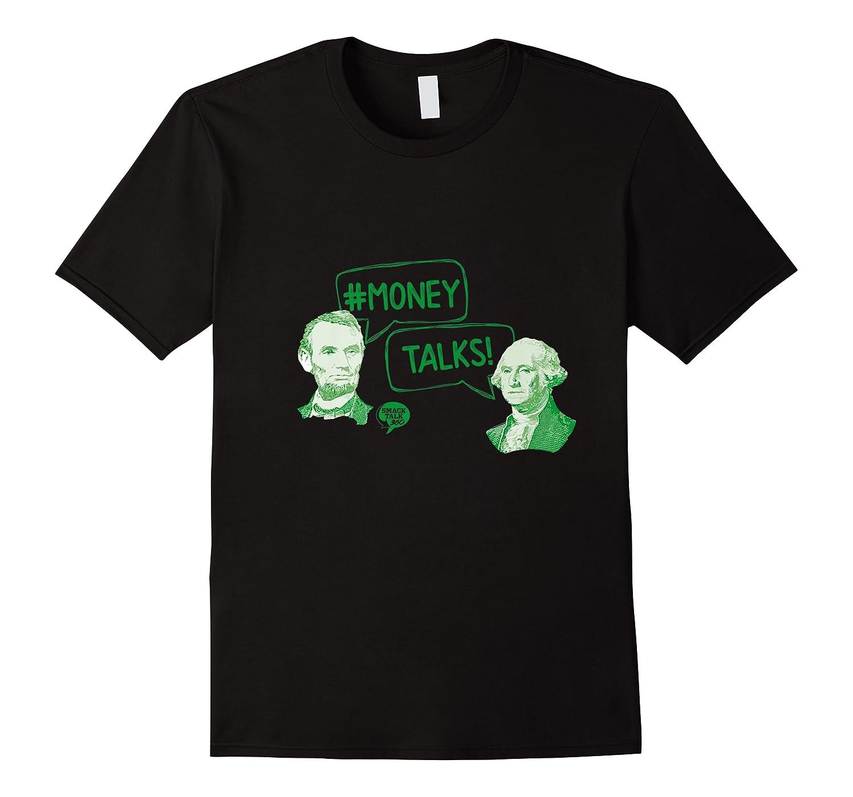 Money Talks Shirts