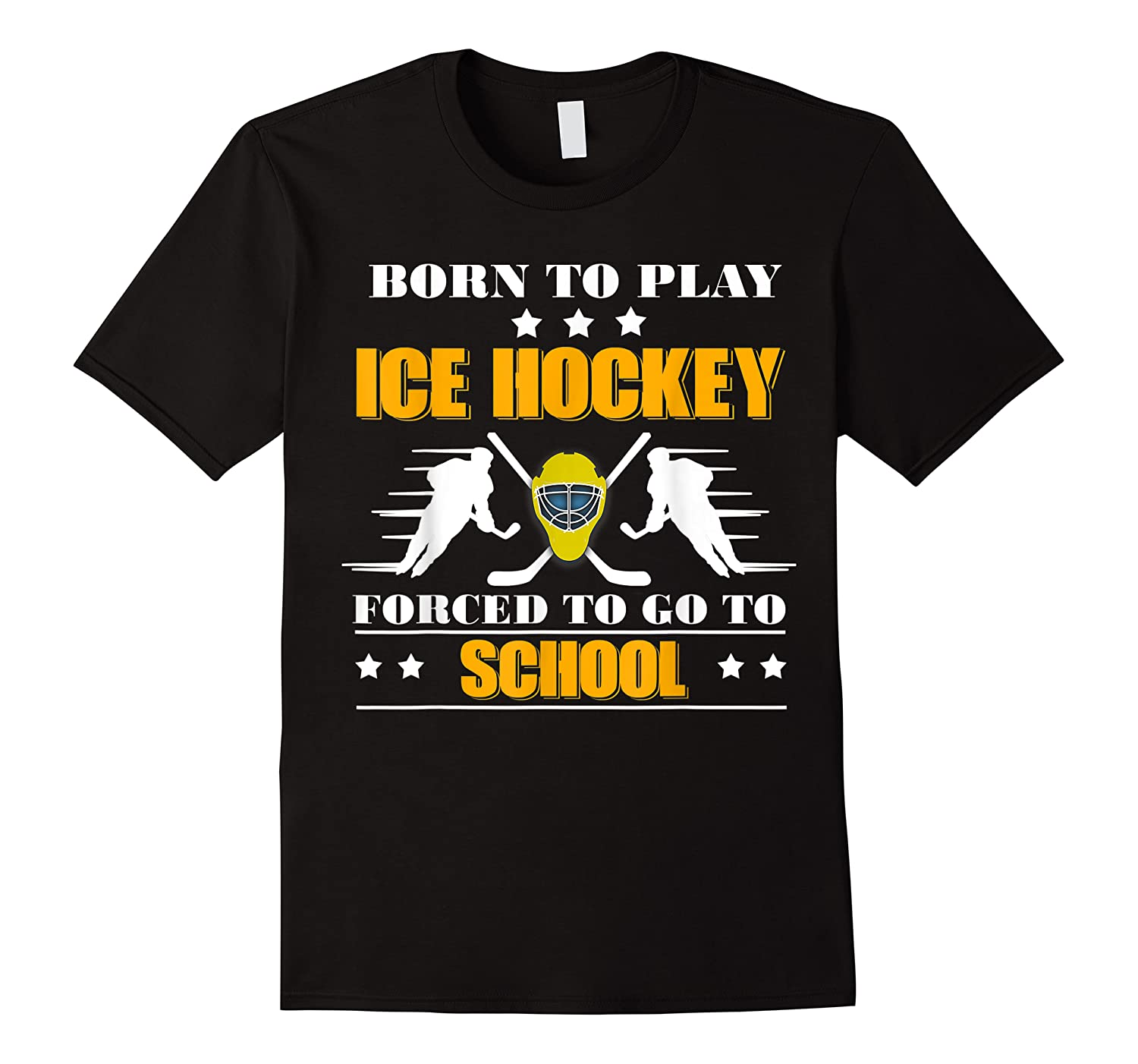 Born To Play Ice Hockey Forced To Go To School T-shirt