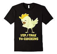 Yep I Talk To Chickens Shirt Farm Lover Dabbing Chicken T-shirt Black