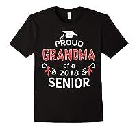 Proud Grandma Of A 2018 Senior Graduate Graduation 18 Shirts Black