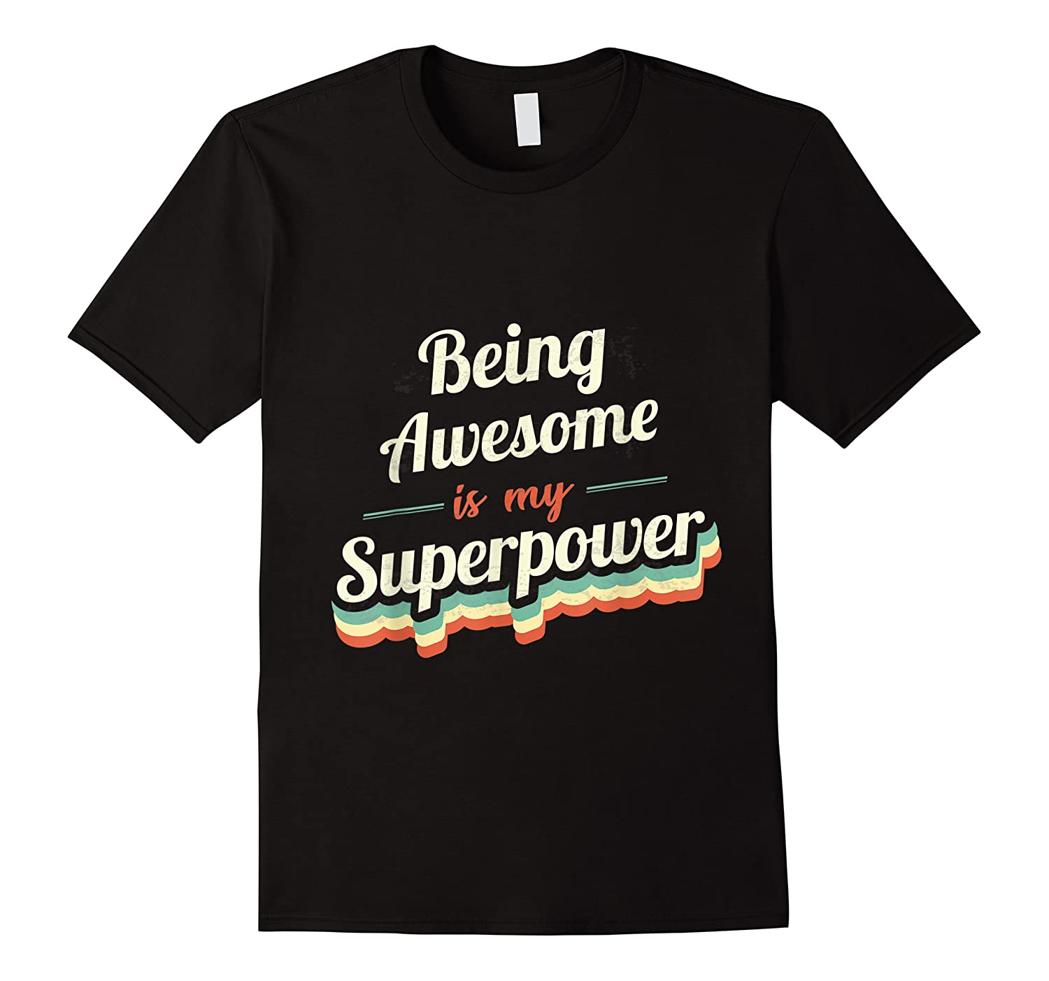 Being Awesome Is My Superpower Being Awesome Vintage Shirts