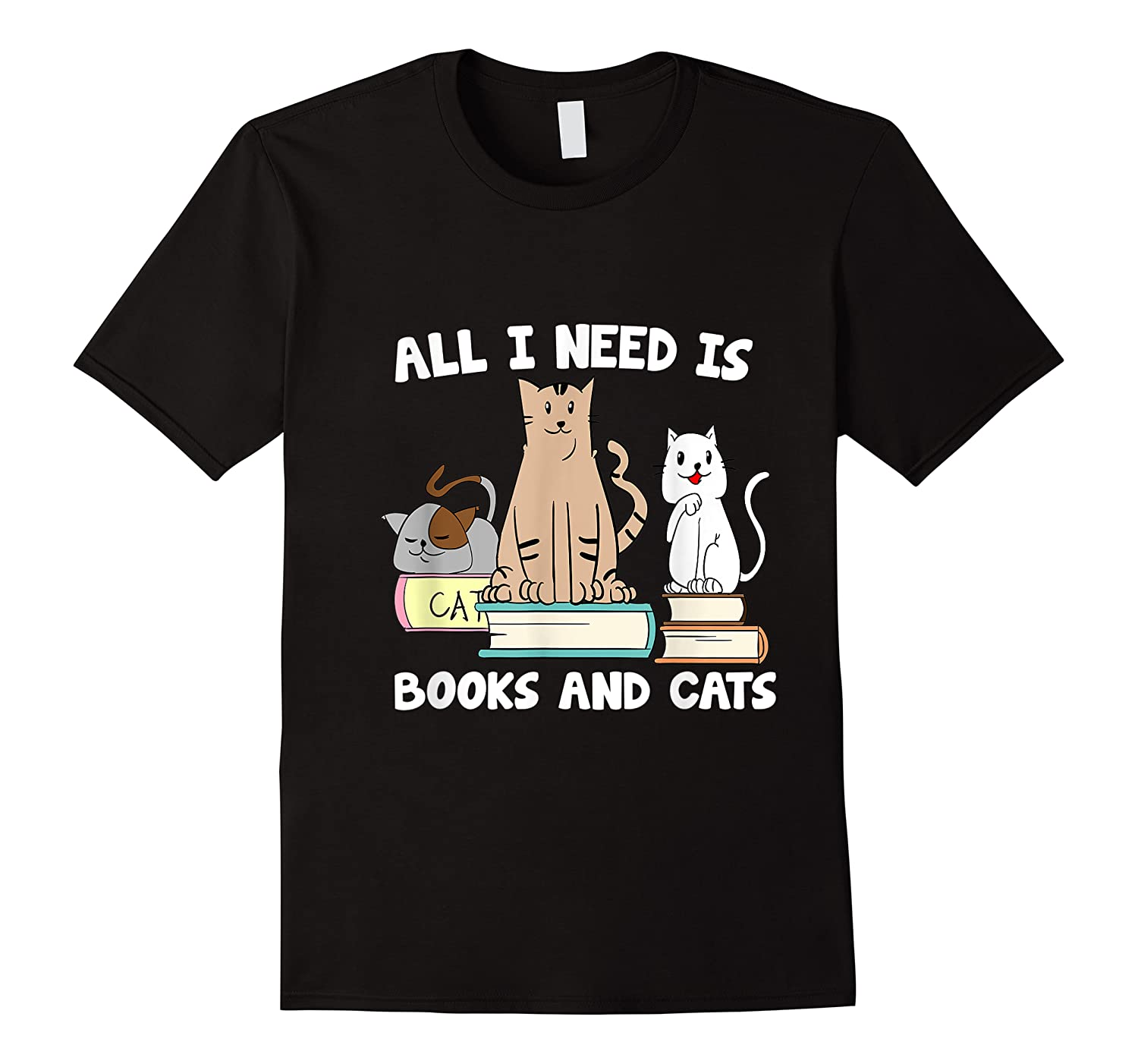 All I Need Is Books And Cats Funny Readerreading Shirts