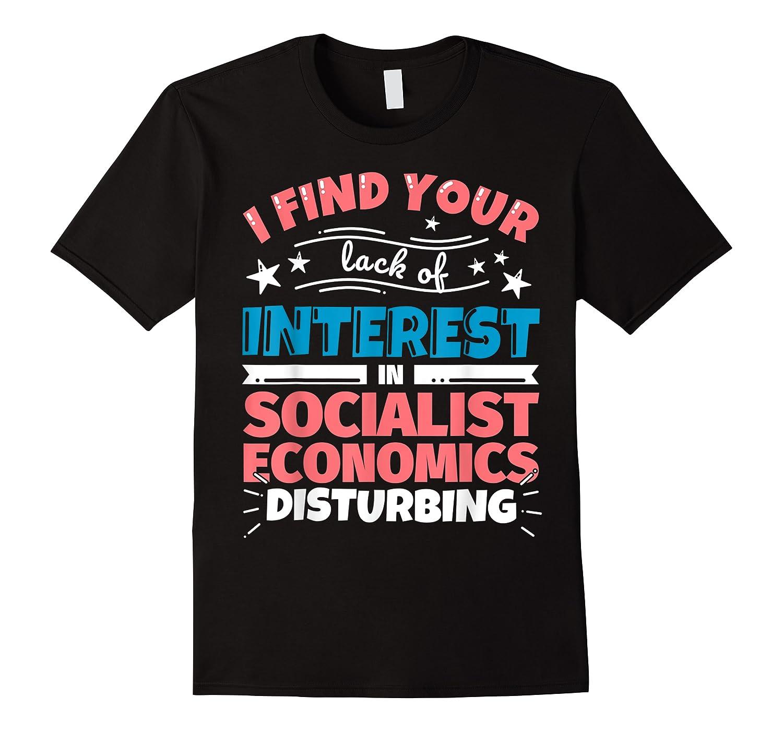 Socialist Economics Funny Saying Gift Shirts