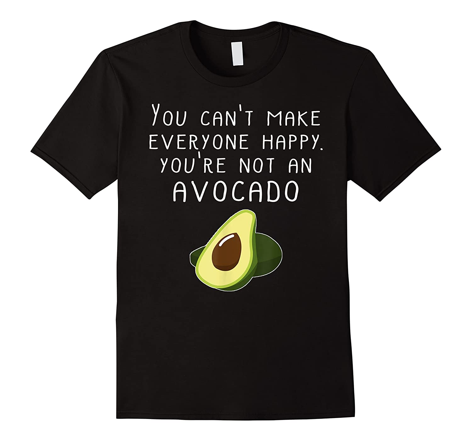 Vegan Funny Can't Make Everyone Happy Not An Shirts