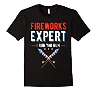 Fireworks Expert I Run You Run 4th Of July 4th Of July T-shirt Black