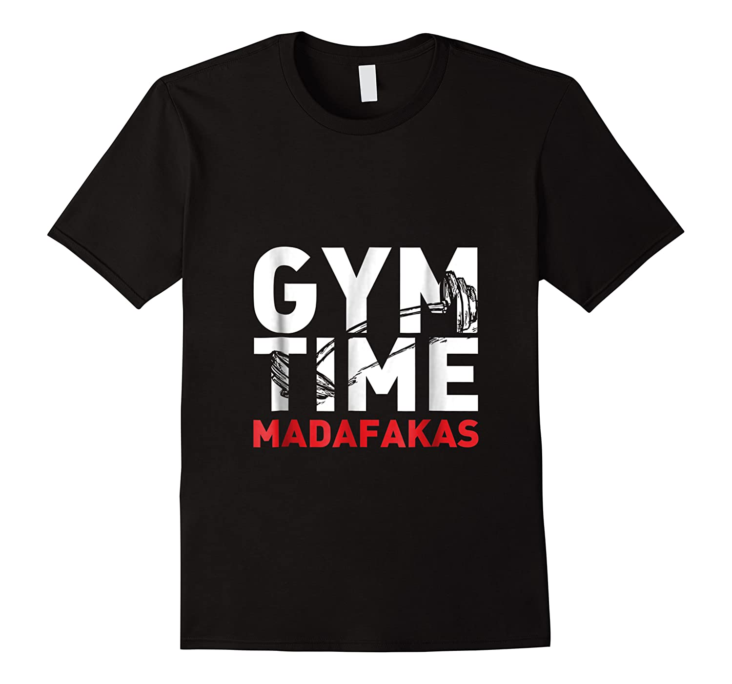 Gym Time Madafakas For The Weightlifter Shirts