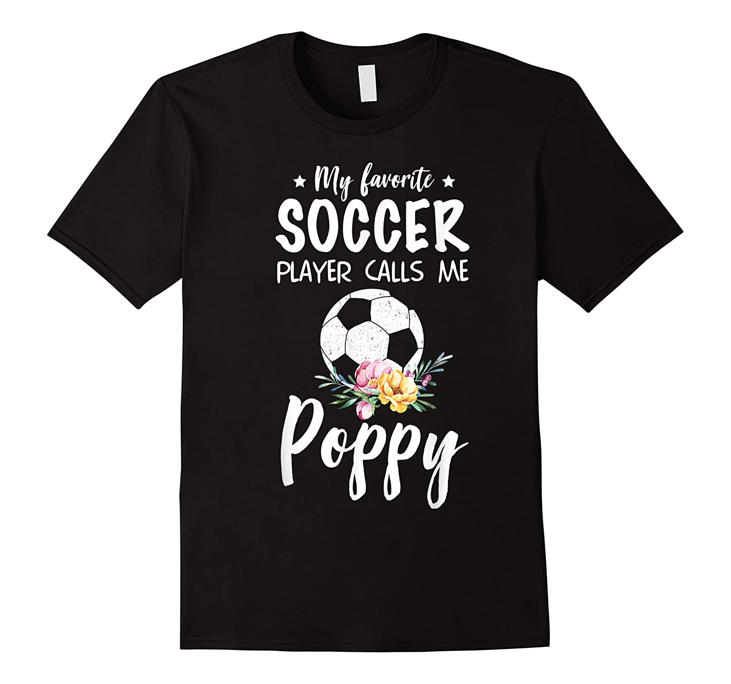 My Favorite Soccer Player Calls Me Poppy Shirts
