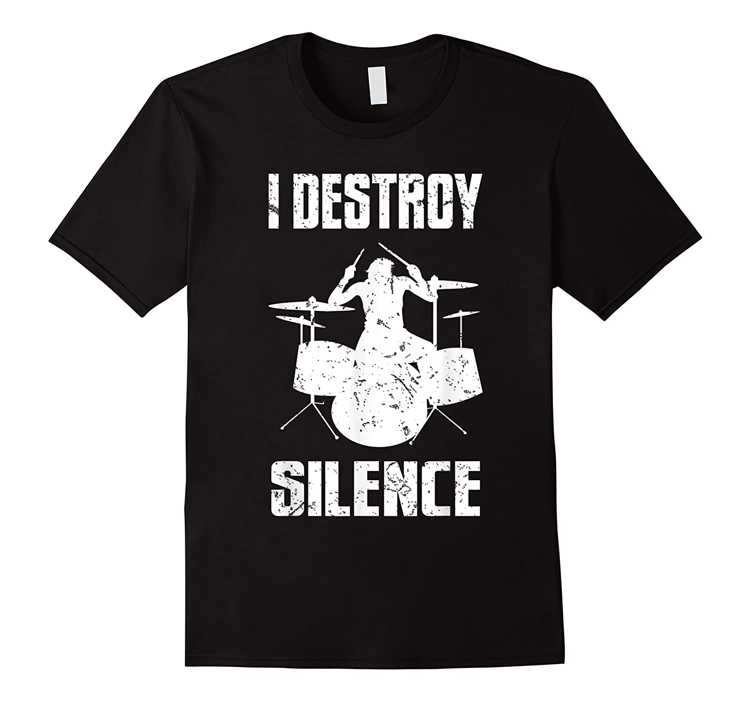 I Destroy Silence Drum Set Gift For Drumming Lovers Shirts