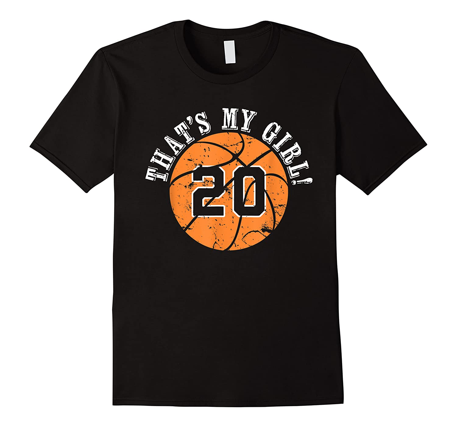 Unique That\\\'s My Girl #20 Basketball Player Mom Or Dad Gifts T-shirt