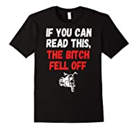 S S-printed On Back-if You Can Read This The Bitch Fell Off T-shirt Black