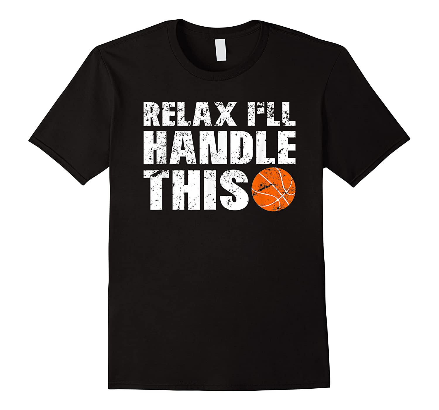 Funny Basketball Relax I'll Handle This Point Guard Shirts
