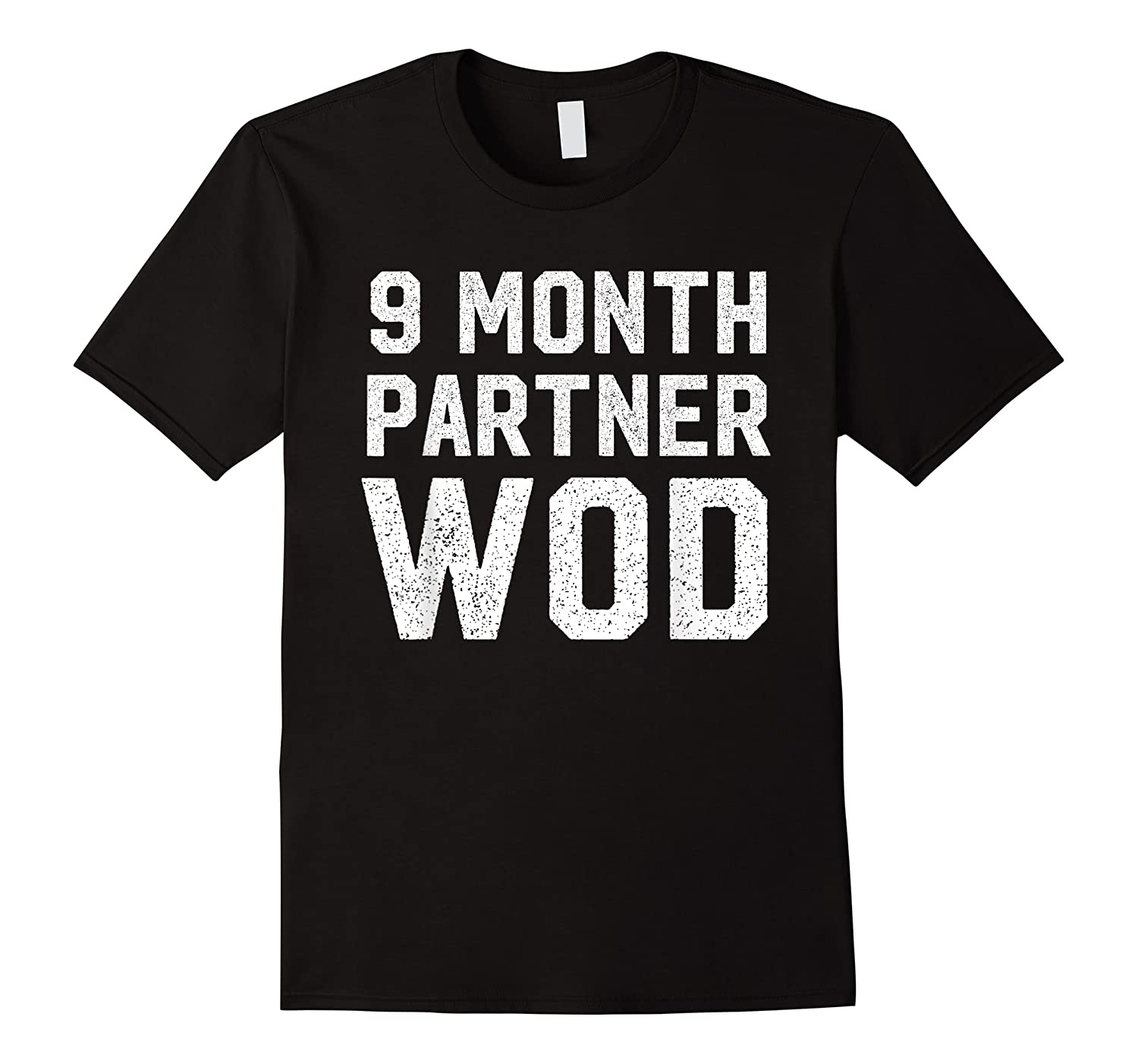 9 Month Partner Wod Funny Mom Gym Workout Shirts