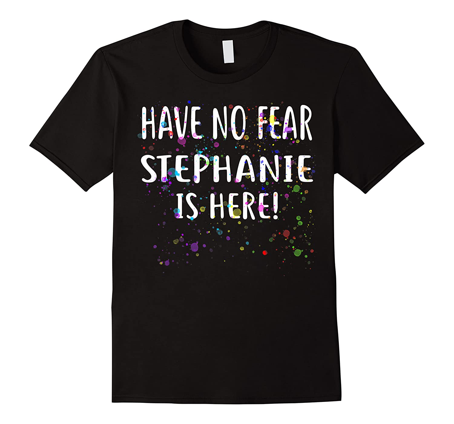 Have No R Stephanie Is Here Name Shirts