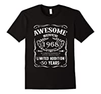 50 Th Birthday 50 Happy Fifty Years Old 1968 Gift Shirts Black
