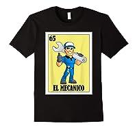 Spanish Mechanic Lottery Gift Mexican Bingo El Mecanico Shirts Black