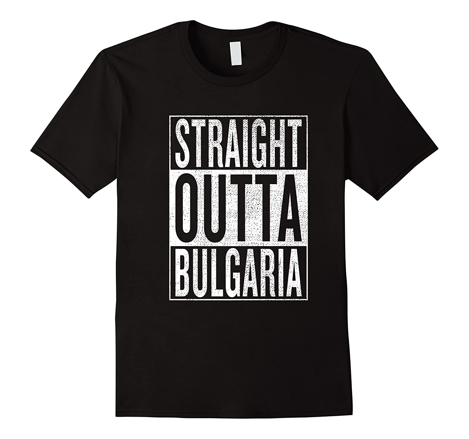 Straight Outta Bulgaria Great Travel Out Gift Idea Shirts