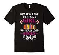 Once Upon A Time There Was A Girl Who Loved Books Shirts Black