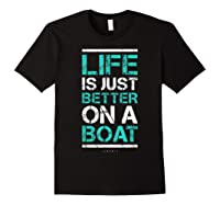 Life Is Better On A Boa L Lake Vacation Shirts Black