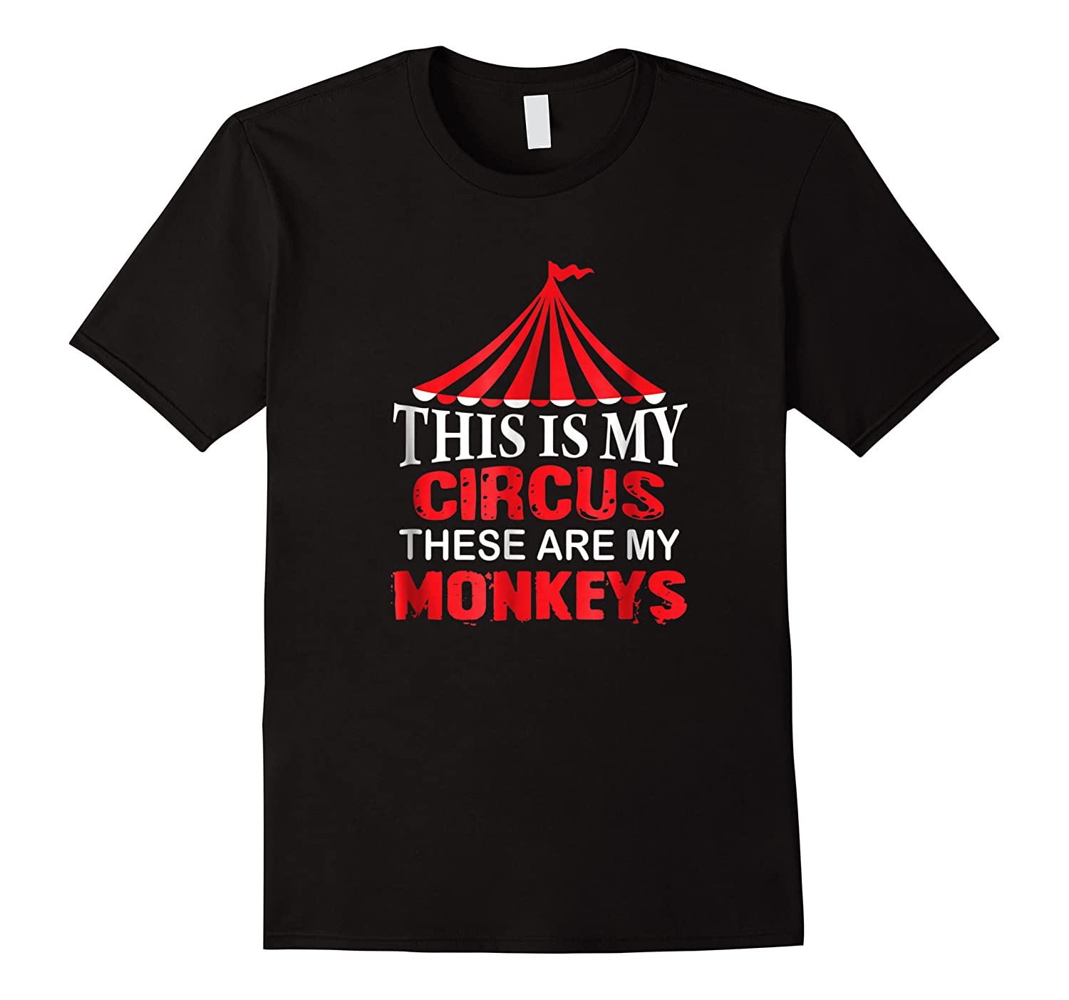 This Is My Circus These Are My Monkeys T Shirt, Family Fun