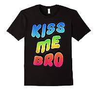 Kiss Me Bro Funny Gay Lgbt Rainbow Pride Flag Tshirt Black