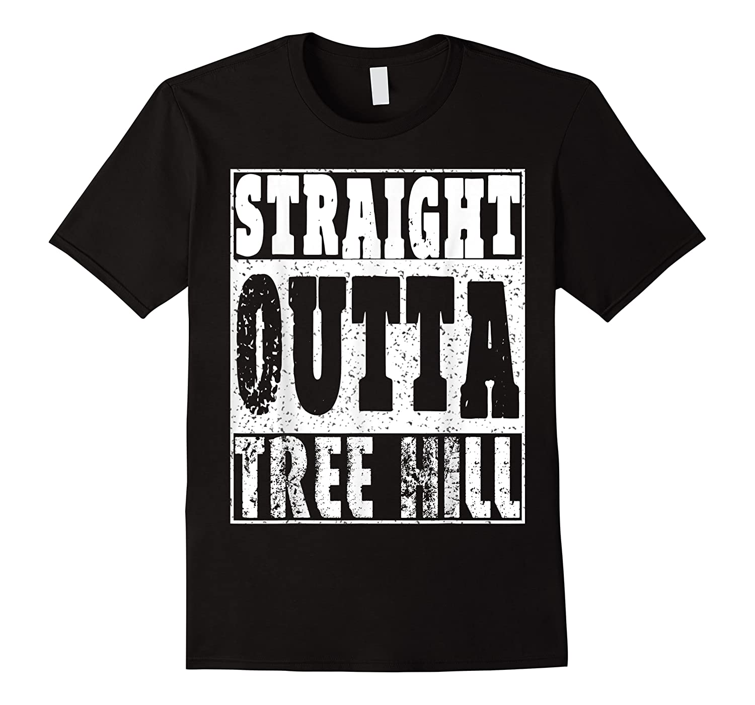Straight Outta Tree Hill Great Gift For Birthday Shirts