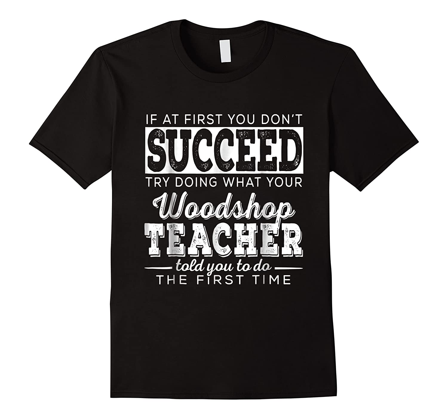 Best Woodshop Tea If At First You Don't Succeed Shirts