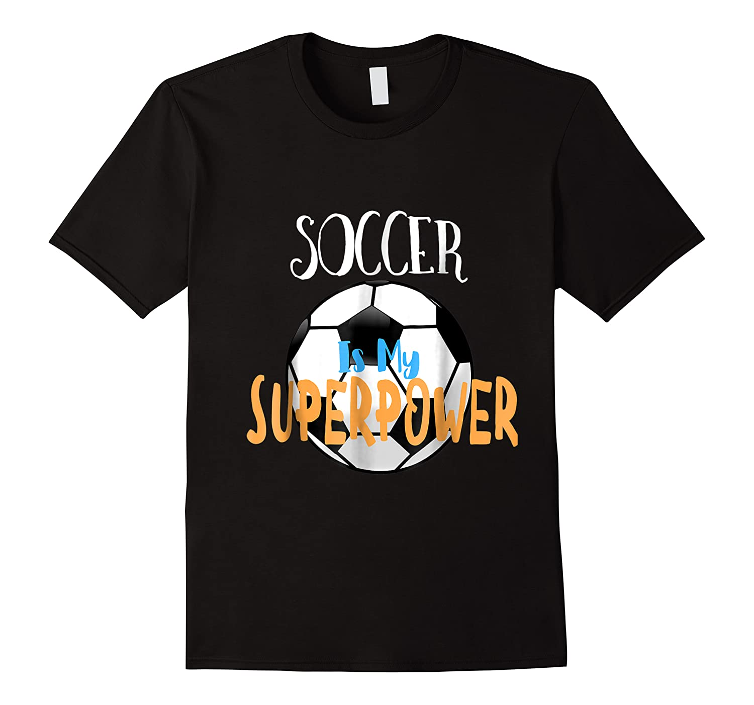 Soccer Is My Superpower T-shirt
