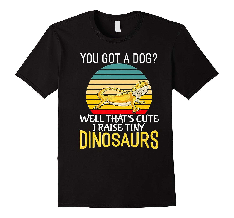 You Got A Dog? I Raise Tiny Dinosaurs Funny Bearded Dragon Premium T-shirt