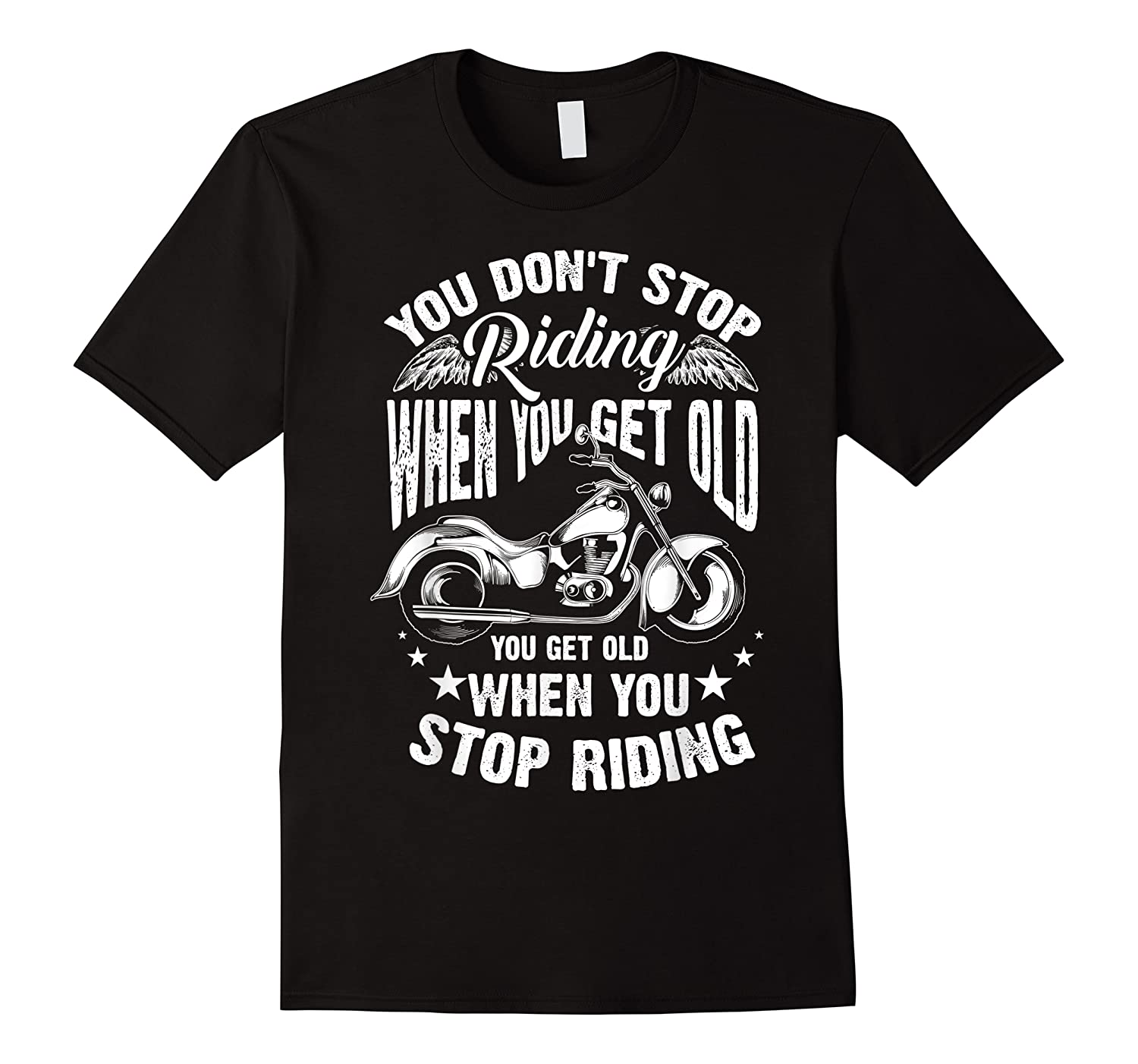 Cute You Don't Stop Riding When You Get Old Motor Gift Shirts