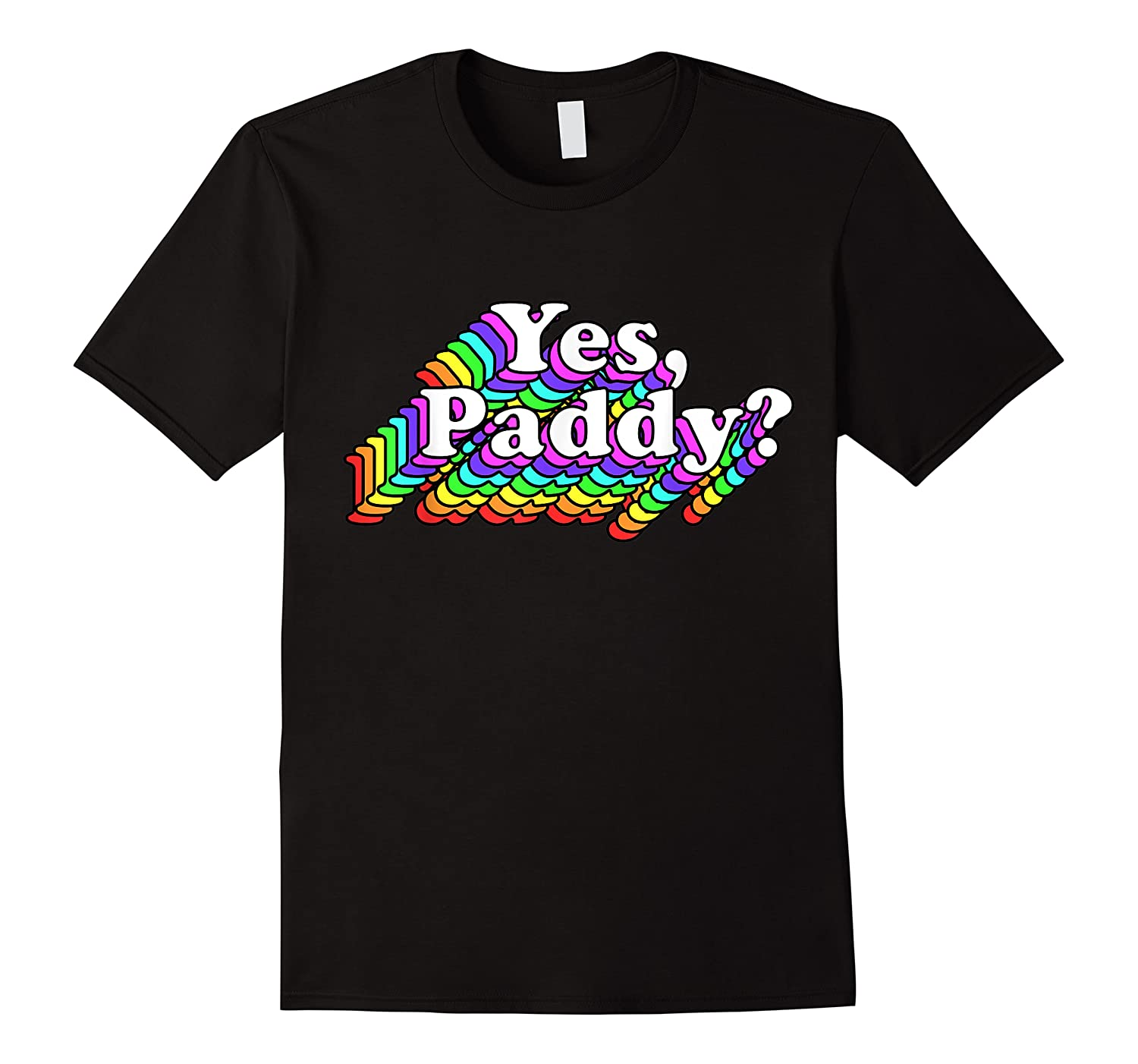 Yes Paddy Shirt, Rainbow St Pattys Day Daddy, Lgbt Gay Pride T-shirt