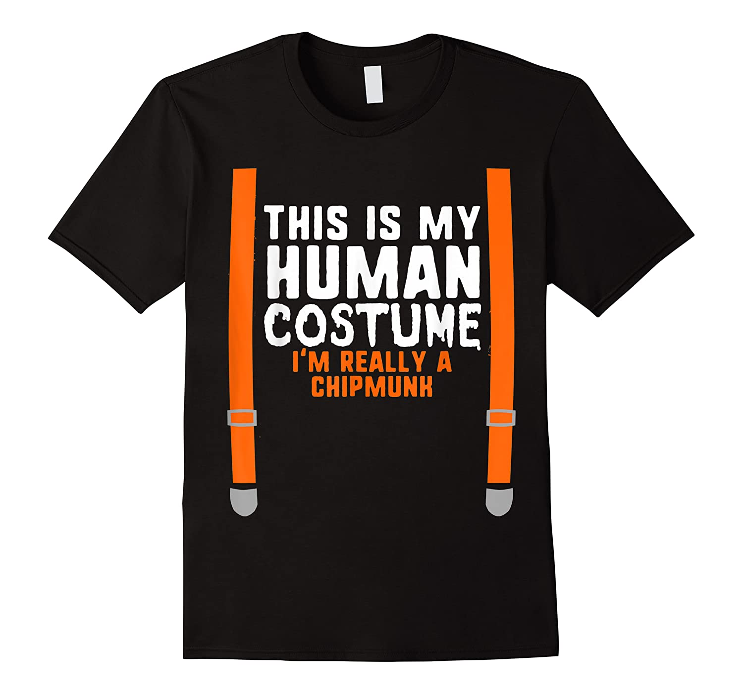 This Is My Human Costume I'm Really A Chipmunk Halloween Shirts