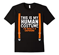 This Is My Human Costume I'm Really A Chipmunk Halloween Shirts Black