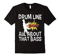 Bass Drum Player All About That Bass Drumline Drummer Shirts Black