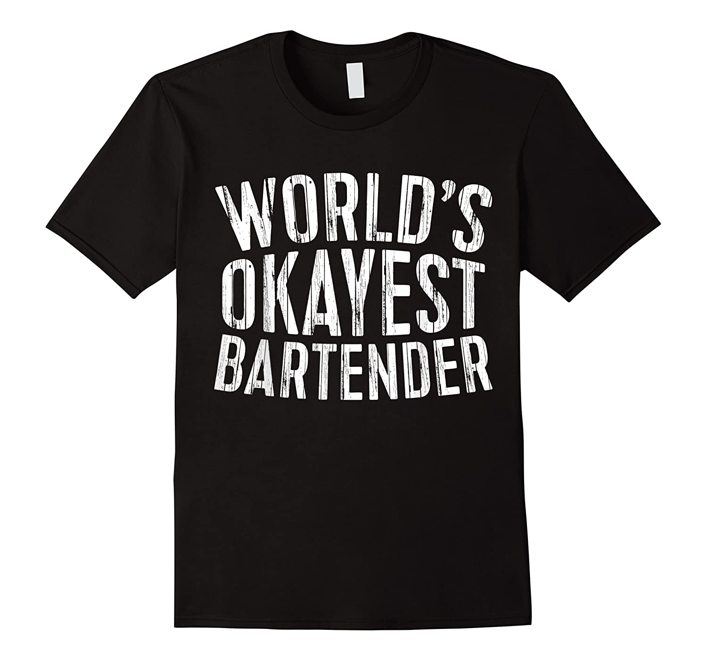 World\\\'s Okayest Bartender T-shirt