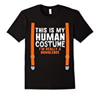 This Is My Human Costume I\\\'m Really Bumblebee Halloween T-shirt Black