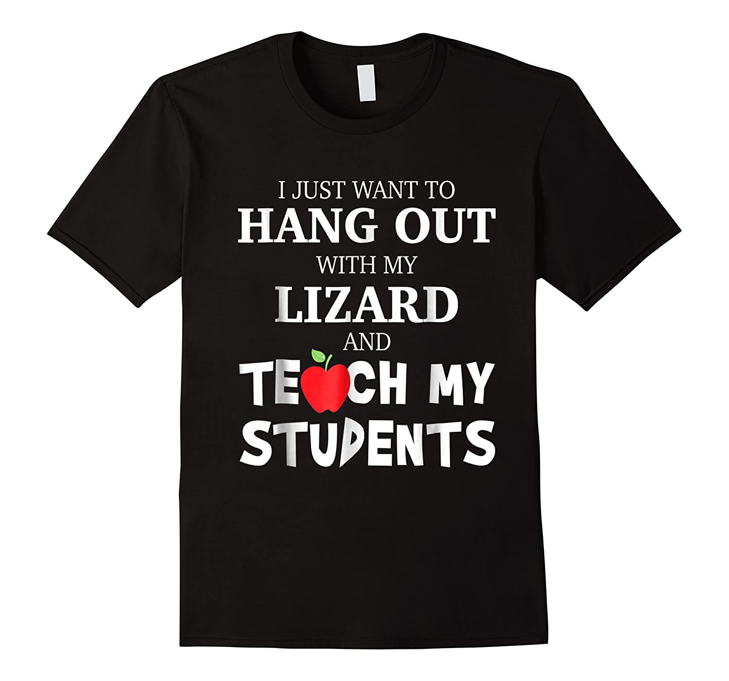 Just Want To Hang Out With My Lizard Teacher Gift Shirts