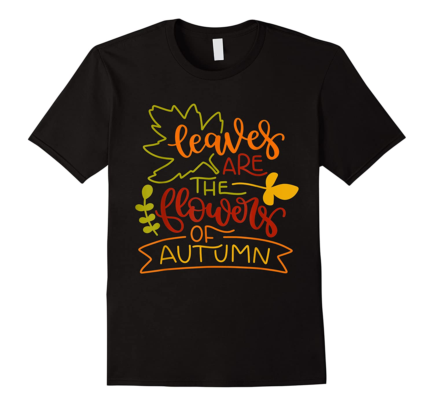 Leaves Are The Flowers Of Autumn Fall Boho Shirts