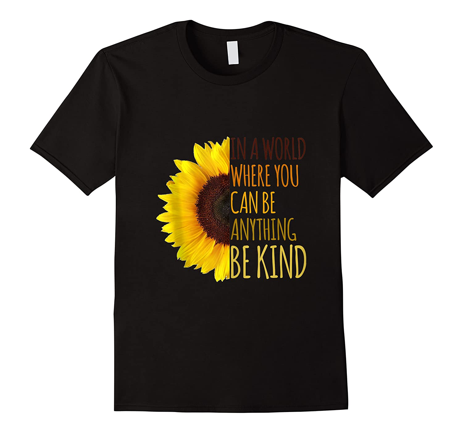 In A World Where You Can Be Anything Be Kind, Kindness Shirts