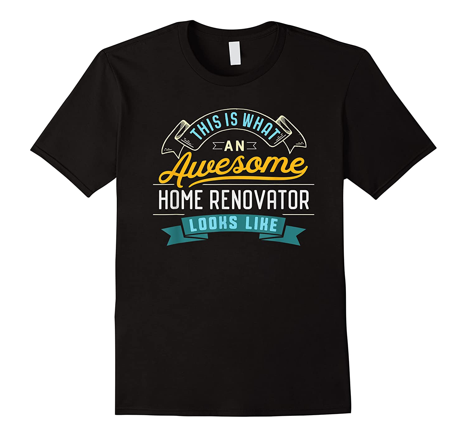 Funny Home Renovator Awesome Job Occupation Graduation Shirts