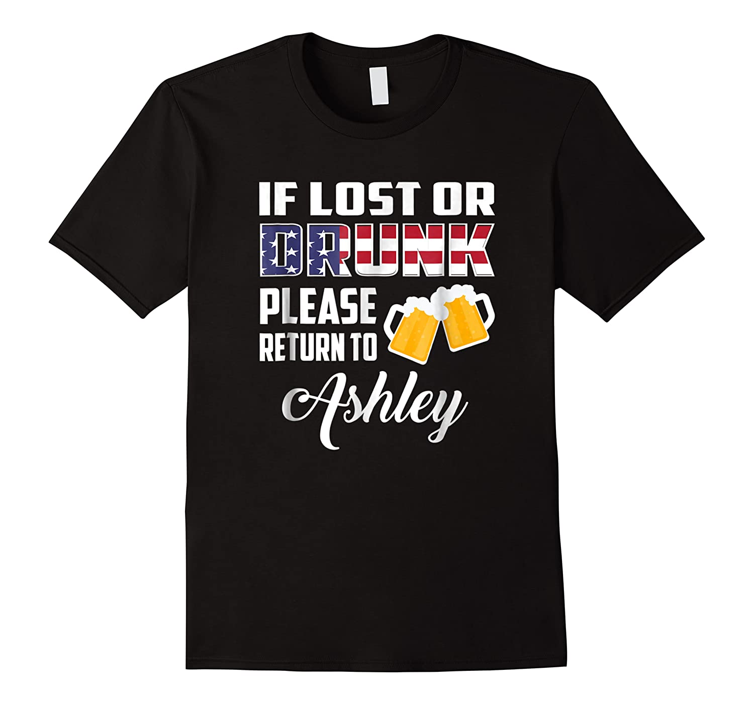 If Lost Or Drunk Please Return To Ashley Funny Shirts