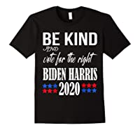 Be Kind And Vote For The Right Bidden Harris Shirts Black