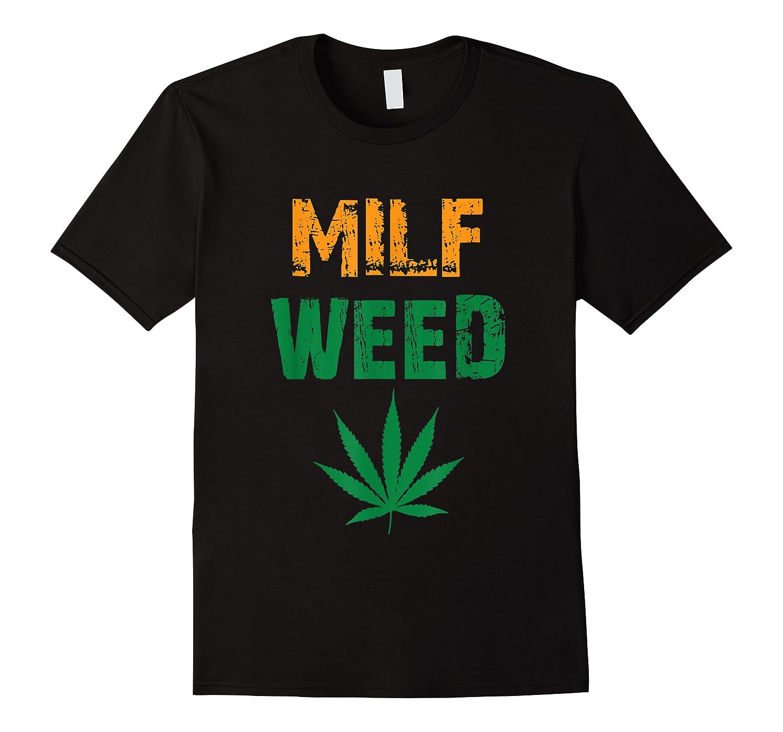 Milf Weed Leaf Marijuana Cannabis Fan T Shirt Kush Ganja